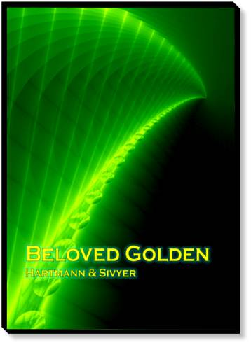 Beloved Golden: Stabilizing Guided Meditation Against High Stress by Silvia Hartmann & Ananga Sivyer