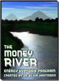 The Money River Energy Hypnosis HypnoSpecial: Release YOUR Money Stress, Dissolve Blocks To Success and Step Into YOUR Money River by Silvia Hartmann