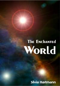 Energy Is Here: The Enchanted World: An Introduction To The Real World ... by Silvia Hartmann