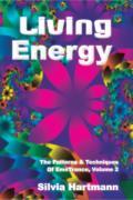 EmoTrance 2: Living Energy: The Patterns & Techniques of EmoTrance, Vol 2 by Silvia Hartmann