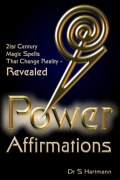 Power Affirmations: 21st Century Magic Spells That Change Reality by Silvia Hartmann